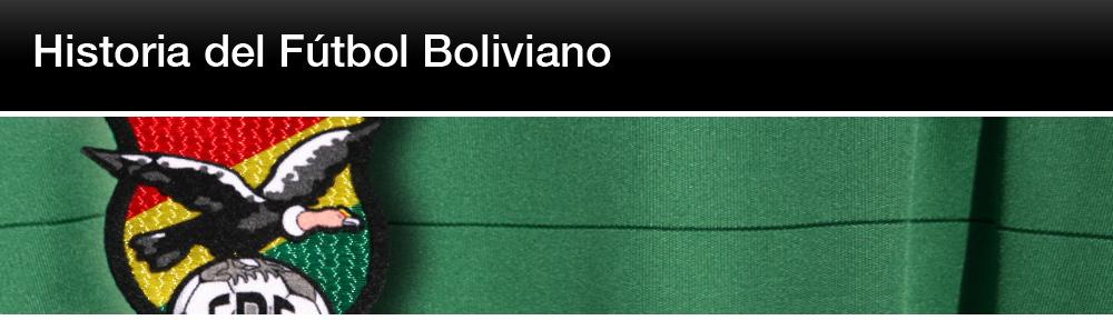 Historia del Fútbol Boliviano